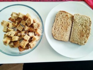 Bread toast and Croutons